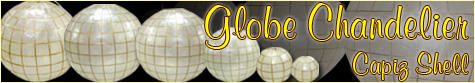 Giant Capiz Globe Chandelier Collection